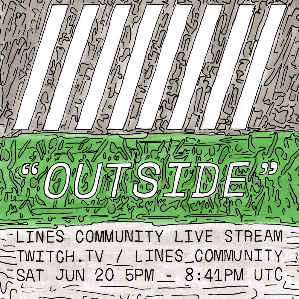 "Lines Community Stream: ""Outside"""